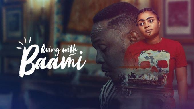 Living With Baami - Nollywood Movie 🔥