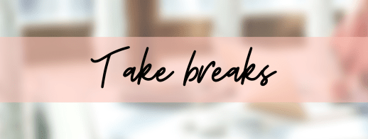 Study tips: learn to take efficient breaks