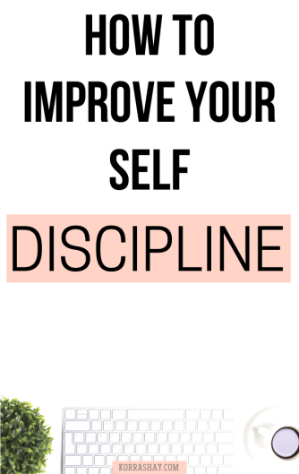 How to improve your self discipline! How to finally become a disciplined person. How to be more disciplined.