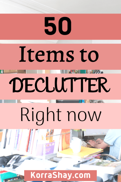 50 Items To Declutter Right Now