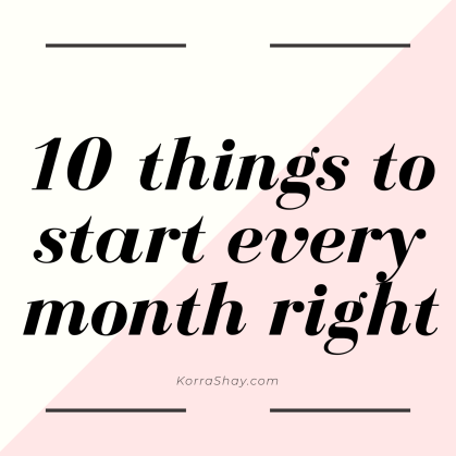 10 things to start every month right!