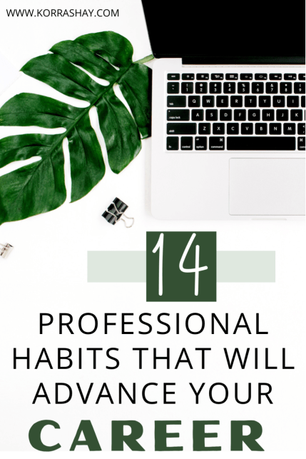 14 Professional Habits That Will Advance Your Career!