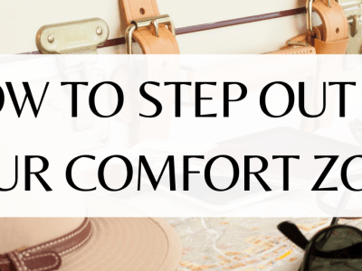 How to step out of your comfort zone!