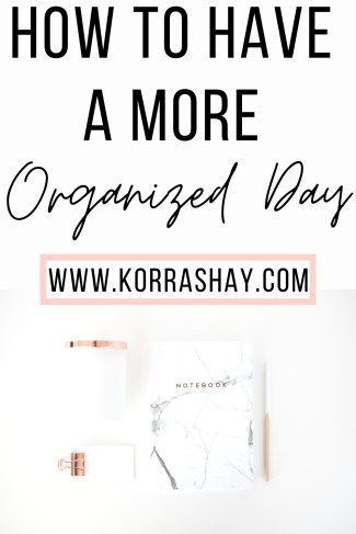 How to have a more organized day!