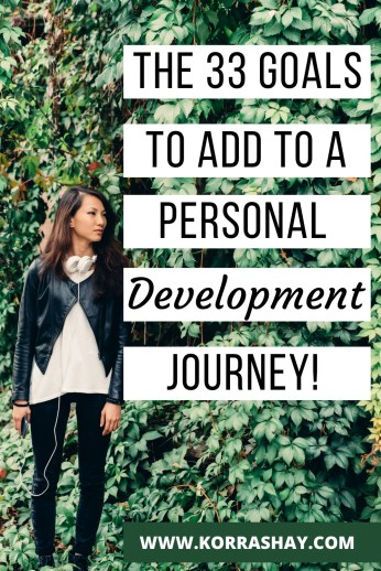 The 33 goals to add to a personal development journey! Self growth goals to do now!
