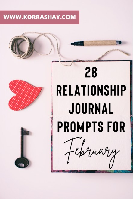 28 Relationship Journal Prompts For February
