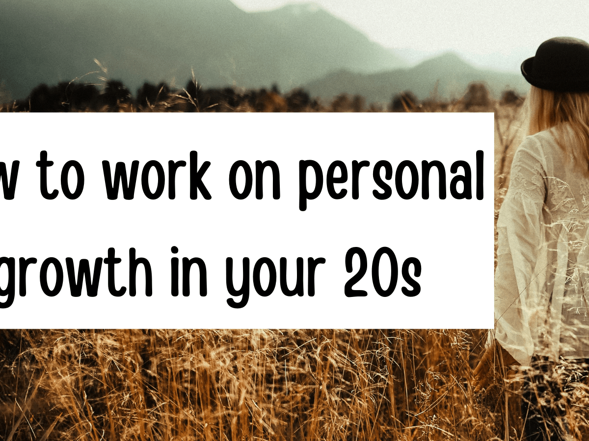 How to work on personal growth in your 20s