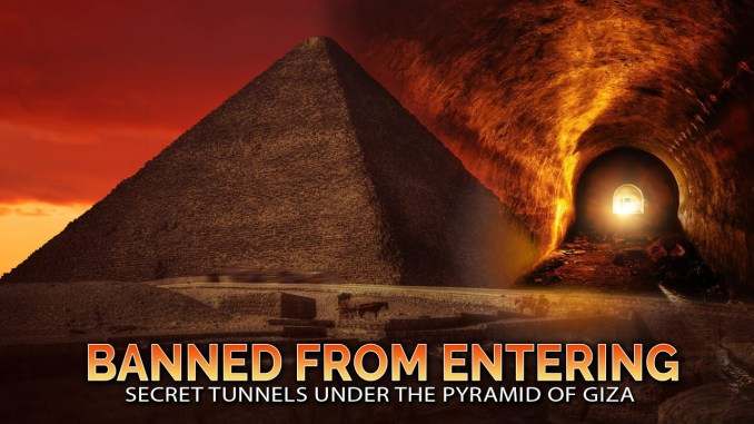 Banned from Entering Secret Tunnels under the Pyramid of Giza