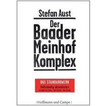 Stefan Aust: Der Baader-Meinhof-Komplex