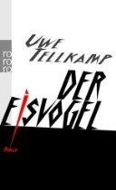 Uwe Tellkamp: Der Eisvogel. Buchcover