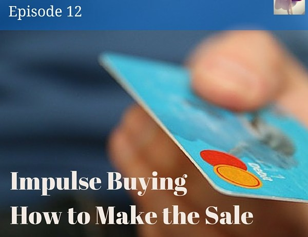 Impulse Buying How To Make The Sale