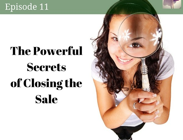 The Powerful Secrets of Closing the Sale