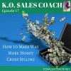 How to Make Way More Money Cross Selling