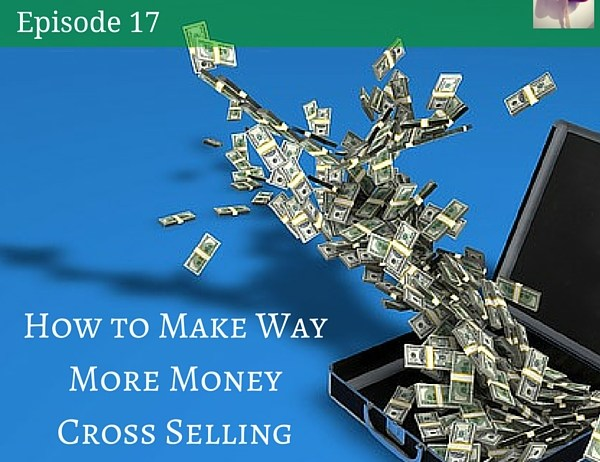 How to Make More Money Cross Selling
