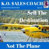 Sell The Destination Not the Plane