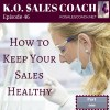 How to Keep Your Sales Healthy – Part 1
