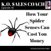 How Your Spider Senses Can Cost You Money
