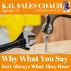 Why What You Say Isn't Always What They Hear