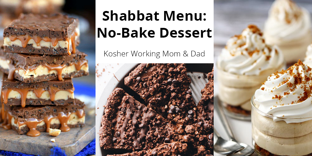 Shabbat Menu Planning: No Bake Desserts