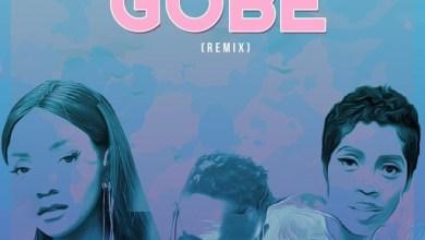 Photo of L.A.X – Gobe (Remix) Ft Simi x Tiwa Savage Lyrics