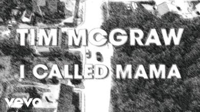 Photo of Tim McGraw – I Called Mama Lyrics