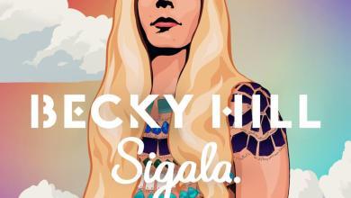 Becky Hill & Sigala – Heaven On My Mind lyrics