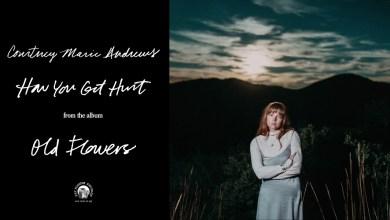 Courtney Marie Andrews – Hot You Get Hurt lyrics