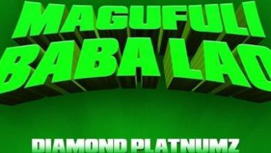 Diamond Platnumz - Magufuli Baba Lao lyrics