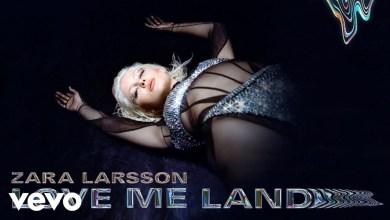 Zara Larsson - Love Me Land Lyrics