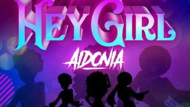 Photo of Aidonia – Hey Girl Lyrics
