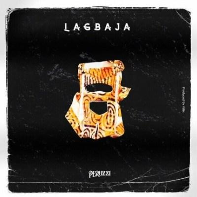 Peruzzi – Lagbaja Lyrics