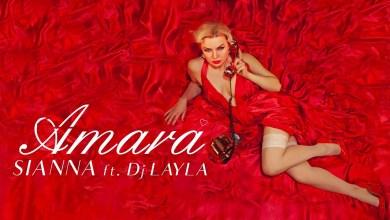 Sianna Ft DJ Layla – Amara Versuri (Lyrics)