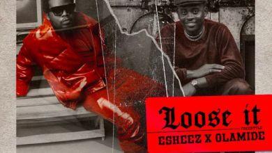 Photo of Olamide x Eskeez – Loose It