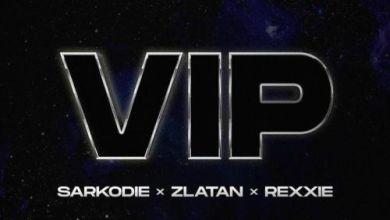 Sarkodie Ft Rexxie & Zlatan – VIP