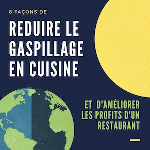 8 façons de réduire gaspillages en cuisine et améliorer les profits d'un restaurant