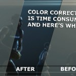 The Power of Grading: understand why color correcting can take a long time
