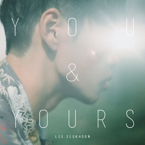 download Lee Seok Hoon - you & yours mp3 for free