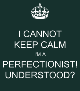 Keep calm perfectionist