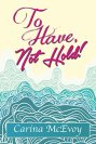 to-have-not-hold