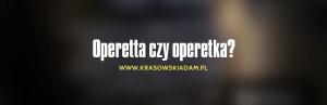 Operetta czy operetka?