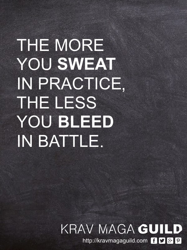 krav maga quote the more you sweat in practice