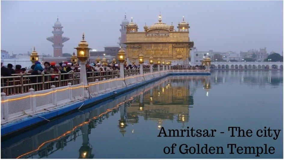 Amritsar the city of golden temple