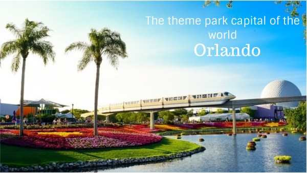 Orlando the theme park capital of the world