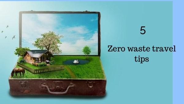 Zero waste travel