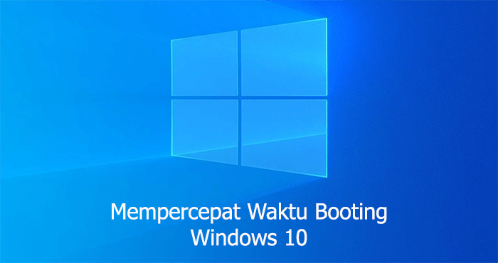 cara-mempercepat-booting-windows-10