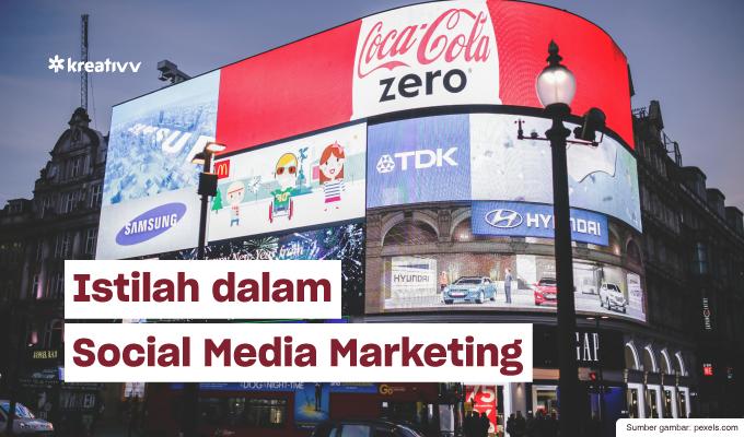 Istilah Penting dalam Social Media Marketing