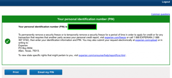 Experian will display the freeze PIN on its site, and offer to send it to an email address of your choice.