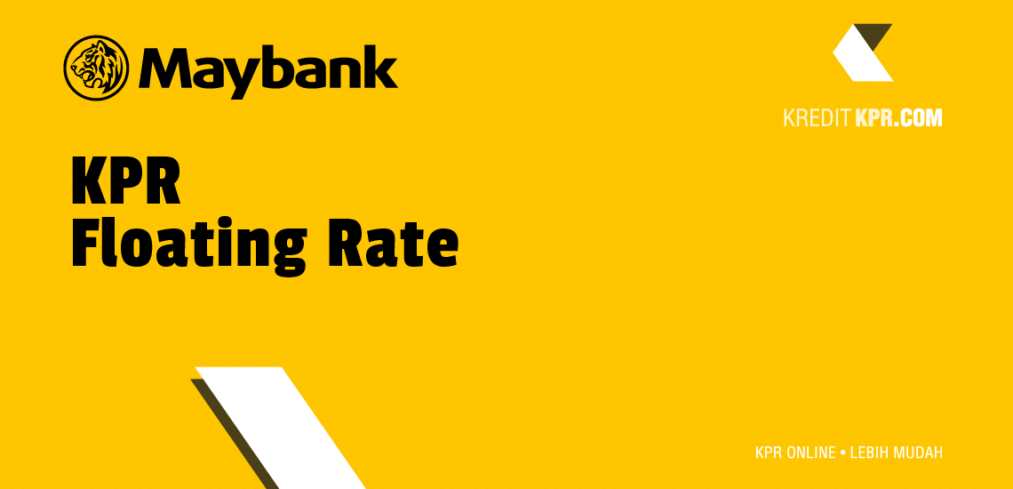 KPR Floating Rate maybank