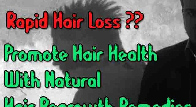 Rapid hair loss in men causes, Promote Hair Health With Natural Hair Regrowth Remedies