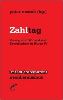 Zahltag – Zwang und Widerstand: Erwerbslose in Hartz IV